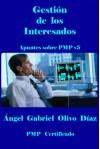 Gestión de los intervinientes - PMP V5 (Apuntes sobre PMP v5 nº 10) - Ángel Gabriel Olivo Díaz
