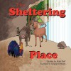 The Sheltering Place - Mark Huff, Swapan Debnath