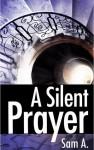A Silent Prayer - Sam A., Samreen Ahsan