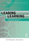 Leading Learning: International Perspectives (Leadership for Learning Series) - Tom O'Donoghue, Simon Clarke