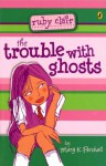 Trouble with Ghosts: Ruby Clair - Mary K. Pershall