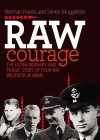 Raw Courage: The Extraordinary and Tragic Story of Four RAF Brothers in Arms - Norman L.R. Franks, Simon Muggleton