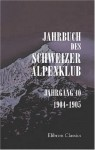 Jahrbuch des Schweizer Alpenklub: Jahrgang 40. 1904 - 1905 (German Edition) - Unknown author