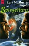 Spiegeltanz: Ein Roman des Barrayar Zyklus - Lois McMaster Bujold