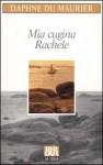 Mia cugina Rachele - Daphne DuMaurier, Ida Mercatari, Luciano Mercatari