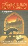 Slaying is Such Sweet Sorrow (Far Wychwood Mysteries) - Patricia Harwin