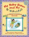 My Baby Sister and Me (A Memory Scrapbook for Kids) - Jane Drake, Ann Love