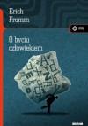 O byciu człowiekiem - Erich Fromm