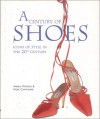 A Century of Shoes - Angela Pattison, Nigel Cawthorne