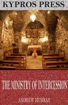 The Ministry of Intercession - Andrew Murray