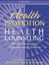 Health Promotion and Health Counseling: Effective Counseling and Psychotherapeutic Strategies - Len Sperry, Jon Carlson, Judy Lewis