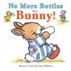 No More Bottles for Bunny! - Bernette Ford, Sam Williams