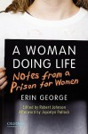A Woman Doing Life: Notes from a Prison for Women - Erin George, Joycelyn Pollock, Robert Johnson