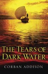 The Tears of Dark Water - Corban Addison