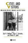 Cities and Visitors: Historical Sources in Translation - Susan S. Fainstein, Dennis R. Judd