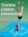 Teaching Children Gymnastics: Third Edition - Lori Williams, Peter Werner, Tina Hall