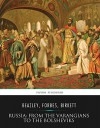 Russia: from the Varangians to the Bolsheviks - Raymond Beazley, Nevill Forbes, G.A. Birkett