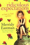 Ridiculous Expectations: Or How to Find a Prince - Merridy Eastman