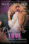 Devoted to Love - Shayla Black