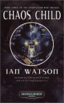 Chaos Child (Inqusition War Trilogy) - Ian Watson