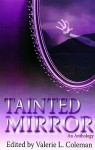 Tainted Mirror: An Anthology - Valerie Coleman
