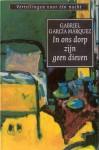 In ons dorp zijn geen dieven - Gabriel García Márquez