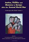 Justice, Politics and Memory in Europe after the Second World War: Landscapes after Battle, Volume 2 - Suzanne Bardgett, David Cesarani, Jessica Reinisch, Johannes-Dieter Steinert