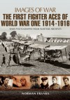 Great War Fighter Aces 1914-1916 (Images of War) - Norman Franks