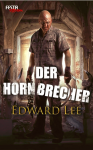 Der Hornbrecher: Festa Extrem - Edward Lee
