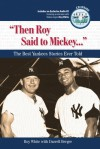 """Then Roy Said to Mickey. . ."": The Best Yankees Stories Ever Told - Roy White, Darrell Berger"