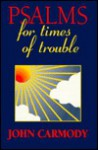 Psalms for Times of Trouble - John Tully Carmody