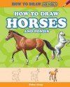 How to Draw Horses and Ponies - Peter Gray