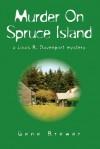 Murder On Spruce Island : a Louis B. Davenport mystery - Gene Brewer