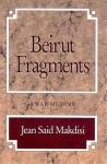 Beirut Fragments: A War Memoir - Jean Said Makdisi