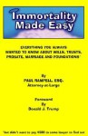 Immortality Made Easy: Everything You Always Wanted to Know about Wills, Trusts, Probate, Marriage and Foundations - Paul Rampell, Benny Ben Otim