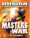 The Masters of War (The Human Chronicles Saga Book 9) - T.R. Harris