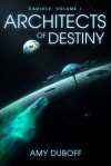 Architects of Destiny (Cadicle #1) - Amy DuBoff