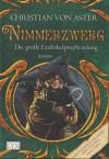 Nimmerzwerg (Die große Erzferkelprophezeihung, #3) - Christian von Aster