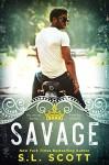 Savage (The Kingwood Duet Book 1) - S.L. Scott