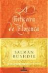 A Feiticeira de Florença - Salman Rushdie