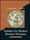 Statistics F/Modern Business Decisions - Lapin0155000047, Lapin0155000047
