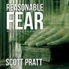 Reasonable Fear: Joe Dillard Series, Book 4 - Scott Pratt, Tim Campbell