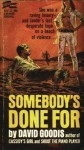 Somebody's Done For - David Goodis