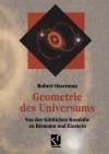 Geometrie Des Universums: Von Der Gottlichen Komodie Zu Riemann Und Einstein - Robert Osserman, Rainer Sengerling, Stefan Hildebrandt