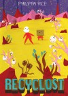 Recyclost - Philippa Rice
