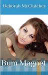 Bum Magnet - Deborah McClatchey