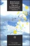 Che cos'è la matematica? - Richard Courant, Herbert Robbins, Liliana Ragusa Gilli, Ian Stewart