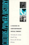 Culture/Power/History: A Reader in Contemporary Social Theory - Nicholas B. Dirks, Geoff Eley