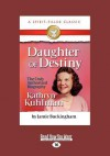 Daughter of Destiny: The Authorized Biography of Kathryn Kuhlman (Large Print 16pt) - Jamie Buckingham