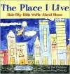 The Place I Live: Hub City Kids Write about Home - John Lane, John Lane